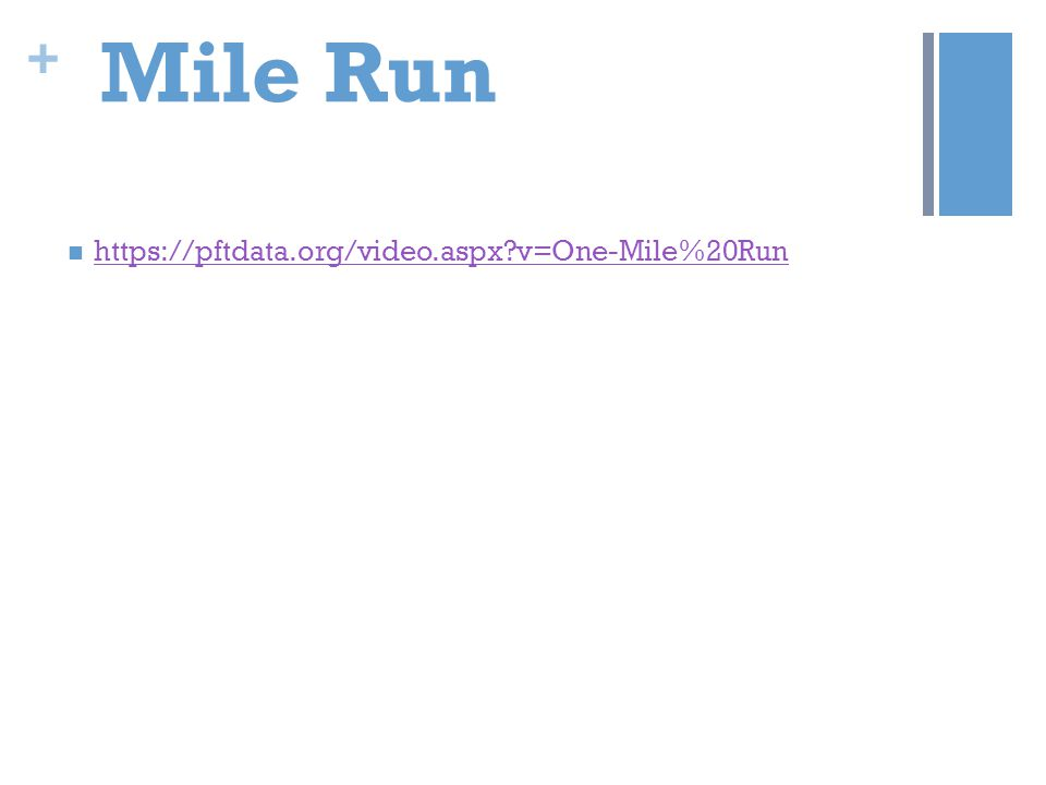 + Mile Run https://pftdata.org/video.aspx?v=One-Mile%20Run