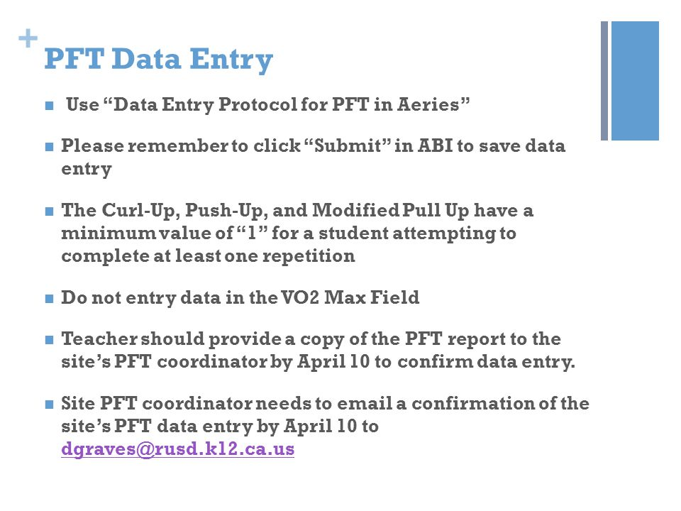 + PFT Data Entry REMINDER: Sites are responsible for assessing student's height and weight.