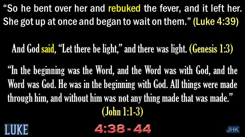 So he bent over her and rebuked the fever, and it left her.