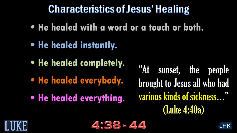 He healed with a word or a touch or both. He healed instantly.