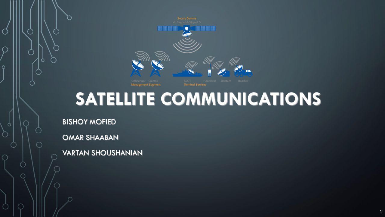 SATELLITE COMMUNICATIONS BISHOY MOFIED OMAR SHAABAN VARTAN SHOUSHANIAN 1