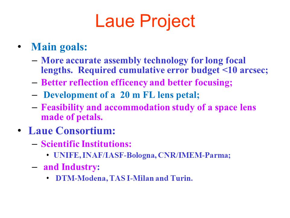 Laue Project Main goals: – More accurate assembly technology for long focal lengths.