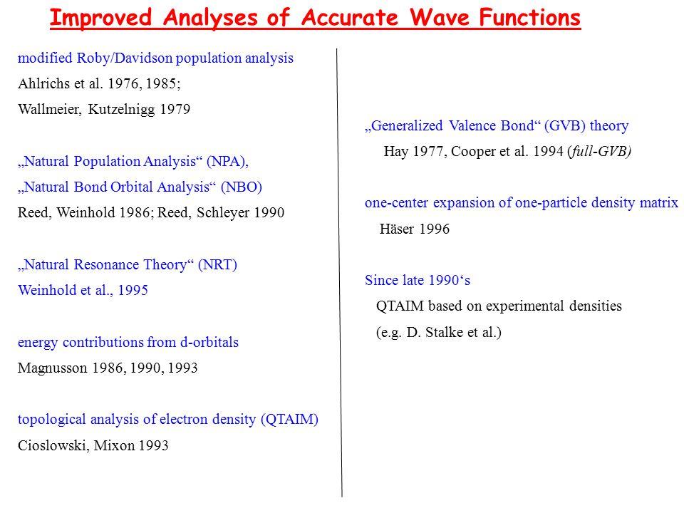 "modified Roby/Davidson population analysis Ahlrichs et al. 1976, 1985; Wallmeier, Kutzelnigg 1979 ""Natural Population Analysis"" (NPA), ""Natural Bond O"