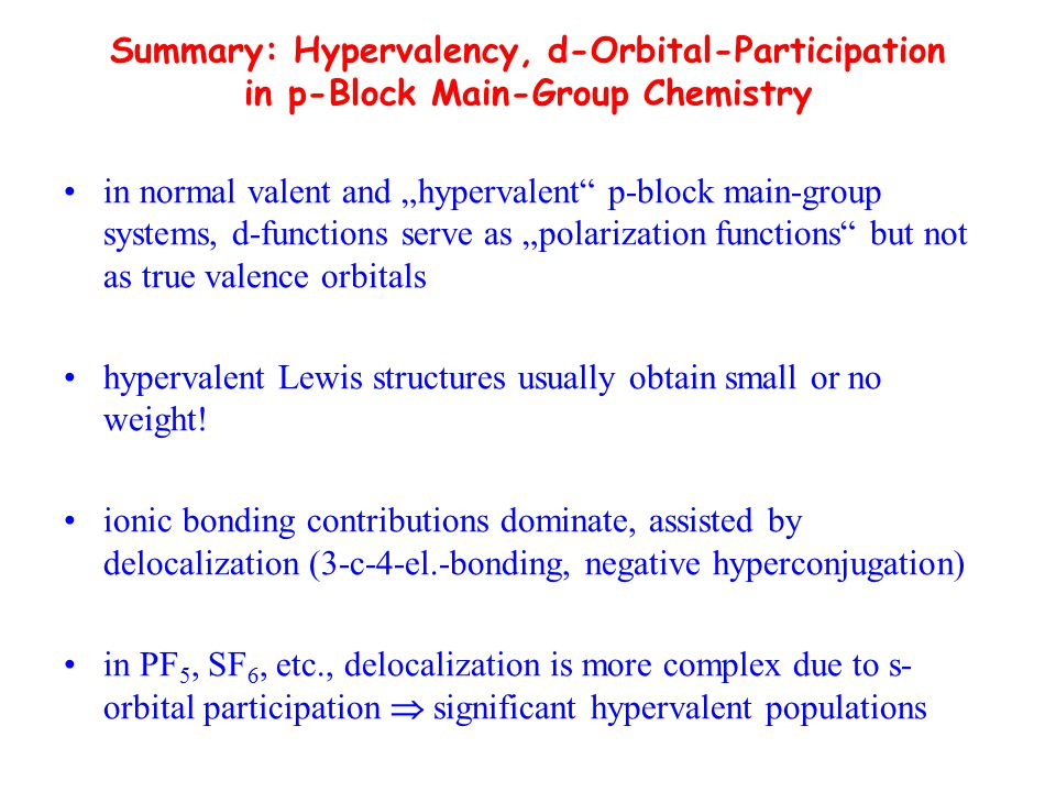 """Summary: Hypervalency, d-Orbital-Participation in p-Block Main-Group Chemistry in normal valent and """"hypervalent"""" p-block main-group systems, d-functi"""