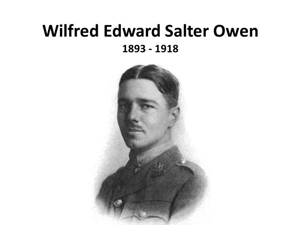 Wilfred Edward Salter Owen 1893 - 1918