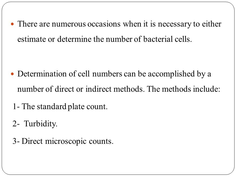 I-Standard Plate Count (Viable Counts) I-Standard Plate Count (Viable Counts) The number of bacteria in a given sample is usually too great to be counted directly.