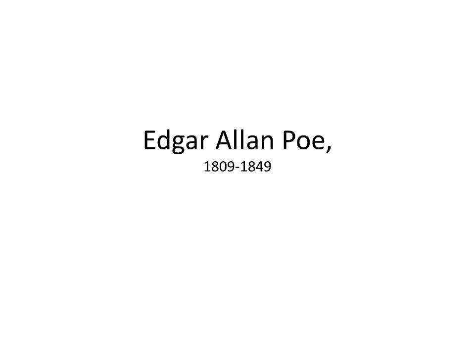 Edgar Allan Poe, 1809-1849