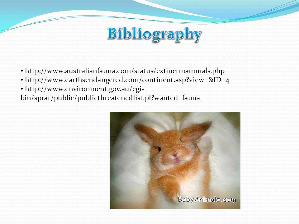 http://www.australianfauna.com/status/extinctmammals.php http://www.earthsendangered.com/continent.asp view=&ID=4 http://www.environment.gov.au/cgi- bin/sprat/public/publicthreatenedlist.pl wanted=fauna