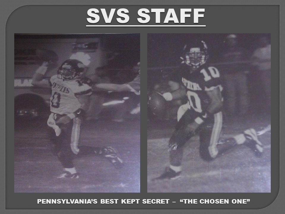 SVS STAFF PENNSYLVANIA'S BEST KEPT SECRET – THE CHOSEN ONE