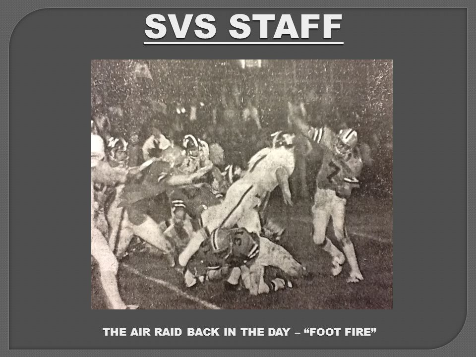 SVS STAFF THE AIR RAID BACK IN THE DAY – FOOT FIRE