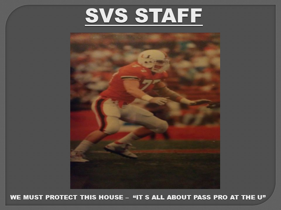 SVS STAFF WE MUST PROTECT THIS HOUSE – IT S ALL ABOUT PASS PRO AT THE U