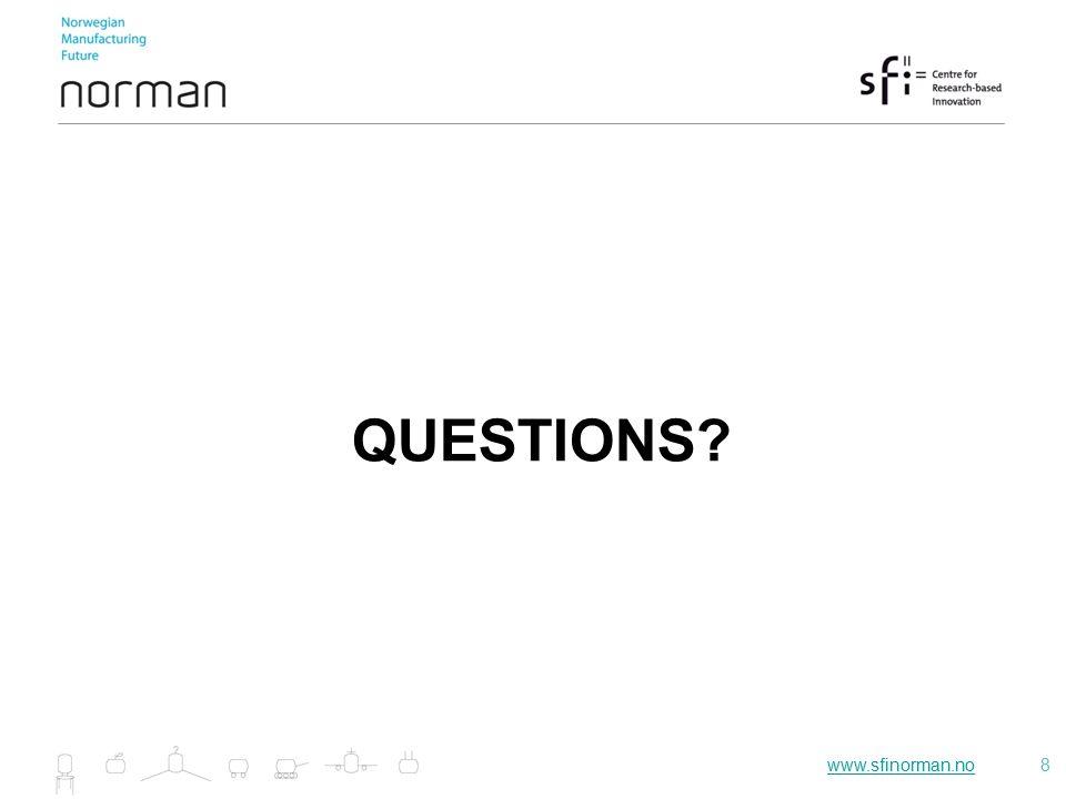 www.sfinorman.nowww.sfinorman.no8 QUESTIONS?