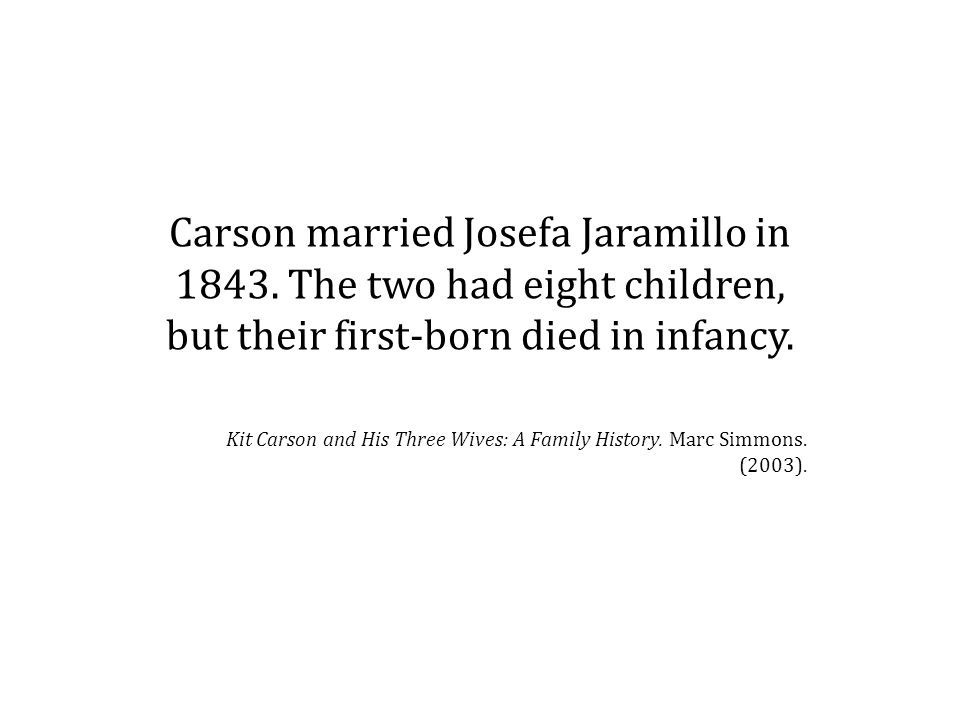 Carson married Josefa Jaramillo in 1843.