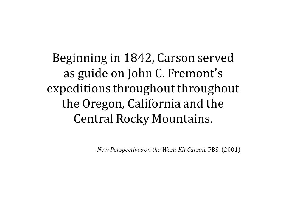 Beginning in 1842, Carson served as guide on John C.