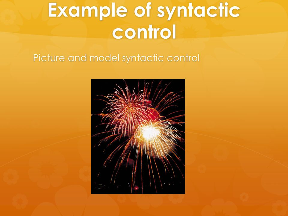Example of syntactic control Picture and model syntactic control