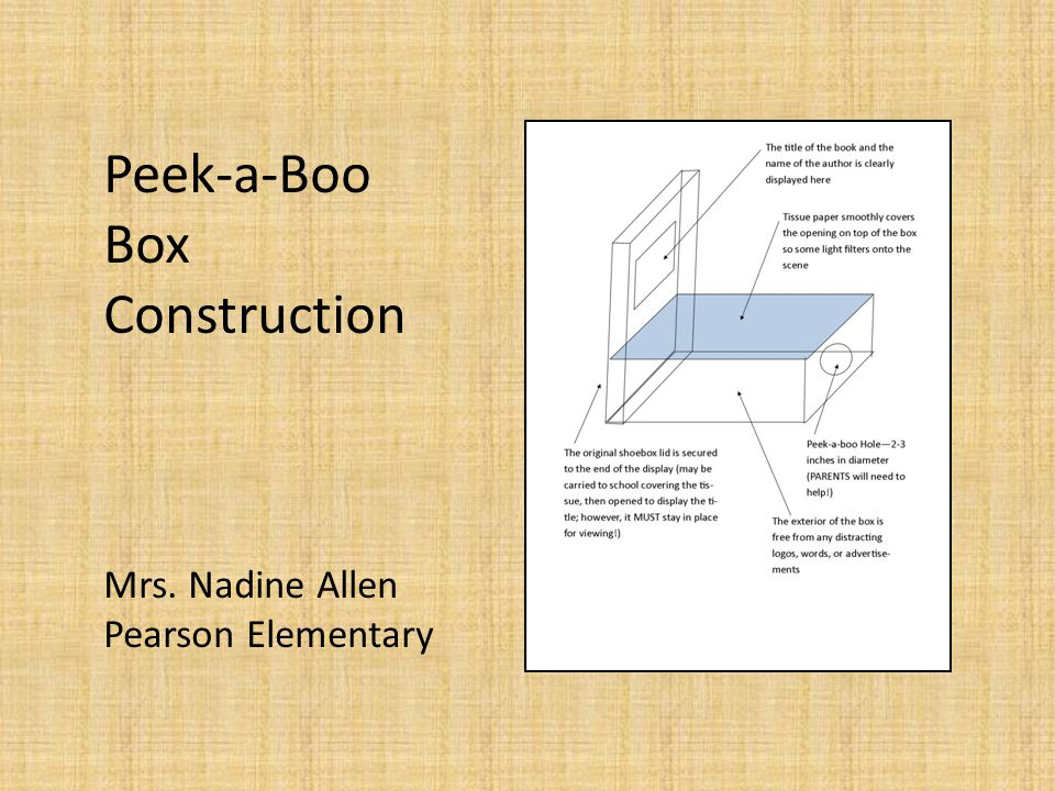 Peek-a-Boo Box Construction Mrs. Nadine Allen Pearson Elementary