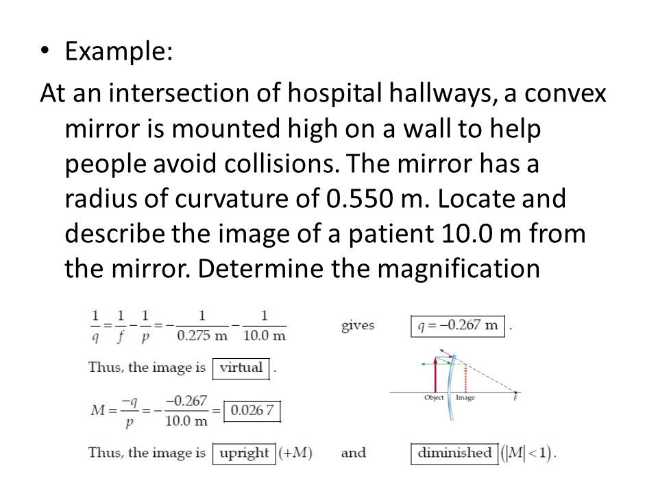 Example: At an intersection of hospital hallways, a convex mirror is mounted high on a wall to help people avoid collisions.