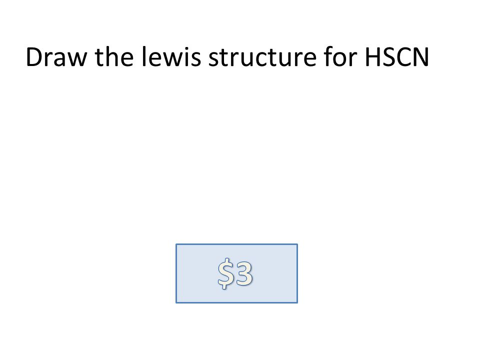 Draw the lewis structure for HSCN