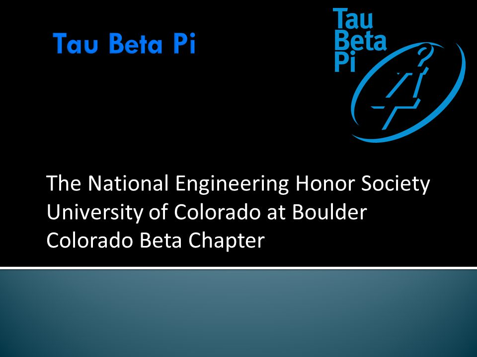 The National Engineering Honor Society University of Colorado at Boulder Colorado Beta Chapter