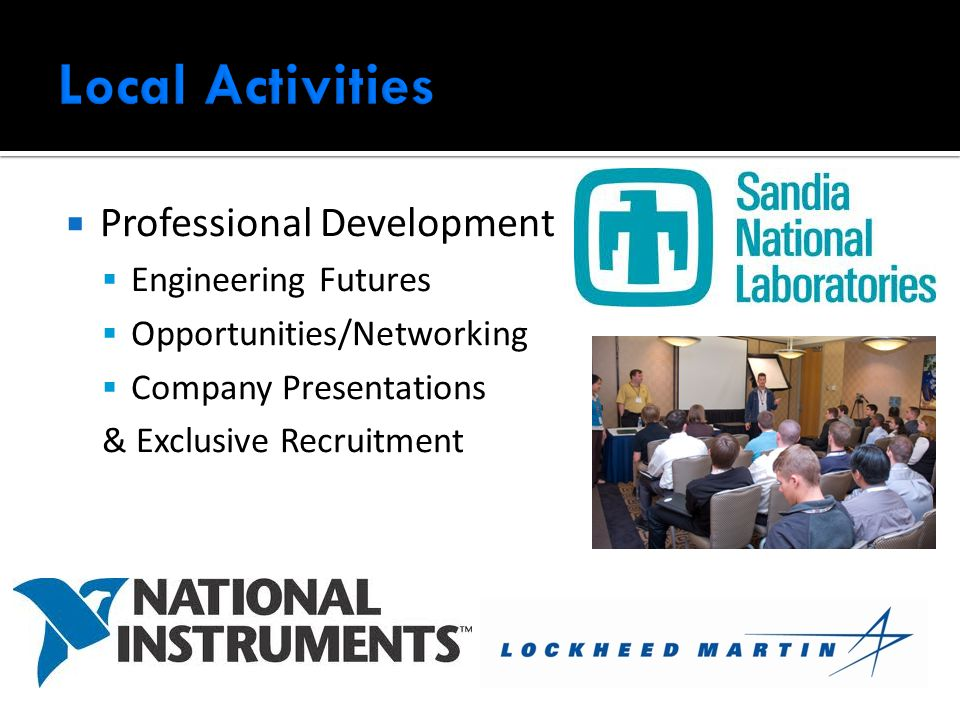  Professional Development  Engineering Futures  Opportunities/Networking  Company Presentations & Exclusive Recruitment