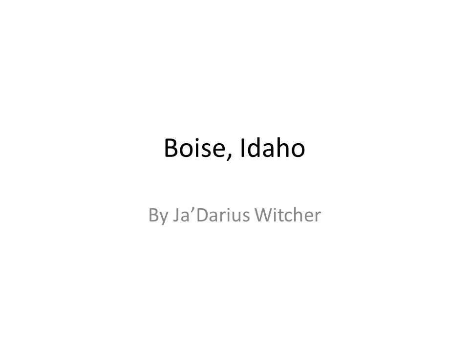 Boise, Idaho By Ja'Darius Witcher