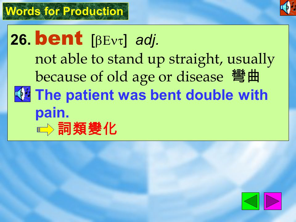 Words for Production 25. resemble [ rI`zEmbL ] vt.