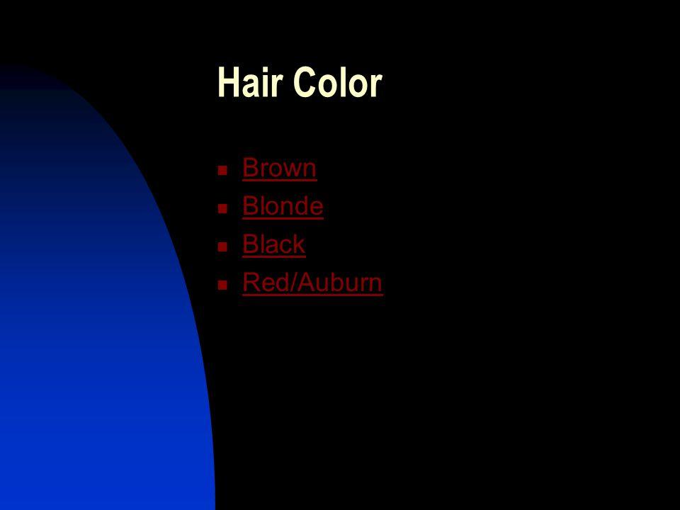 Hair Color Brown Blonde Black Red/Auburn