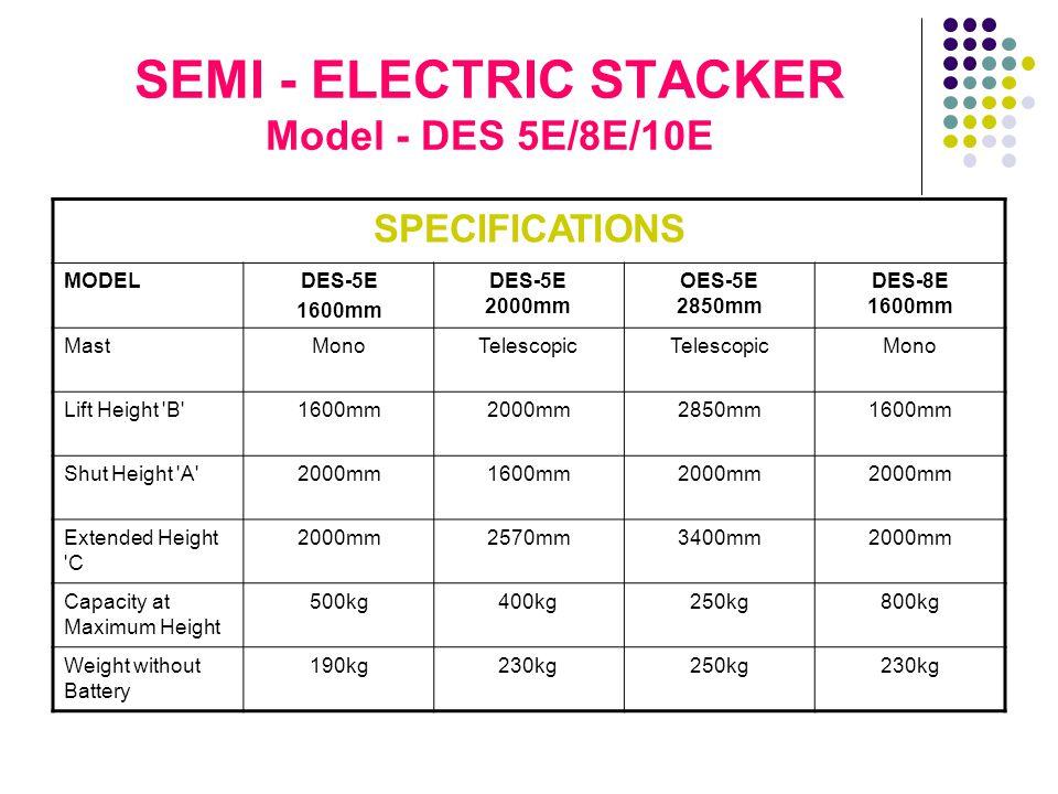 SEMI - ELECTRIC STACKER Model - DES 5E/8E/10E Max.