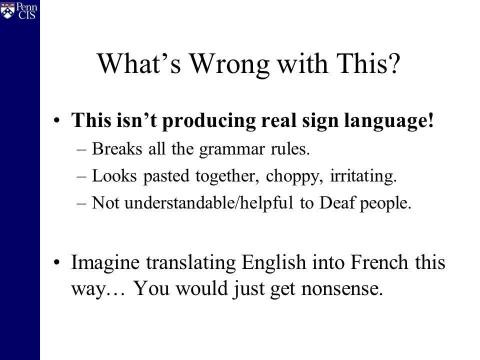 What's Wrong with This.This isn't producing real sign language.