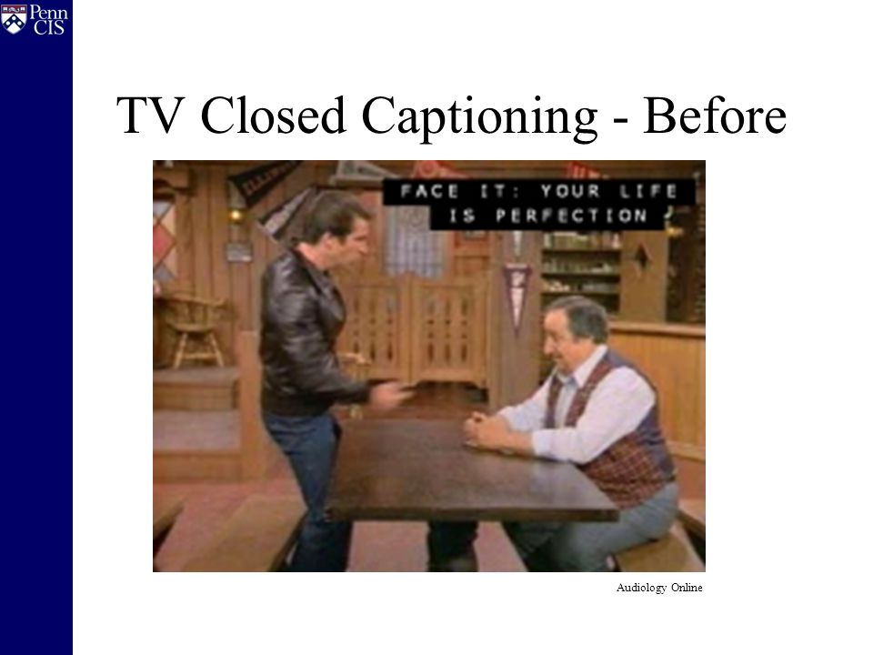 TV Closed Captioning - Before Audiology Online