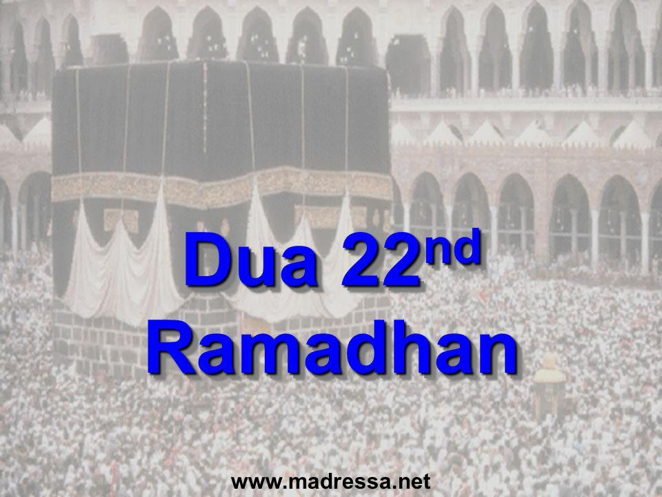 Dua 22 nd Ramadhan www.madressa.net