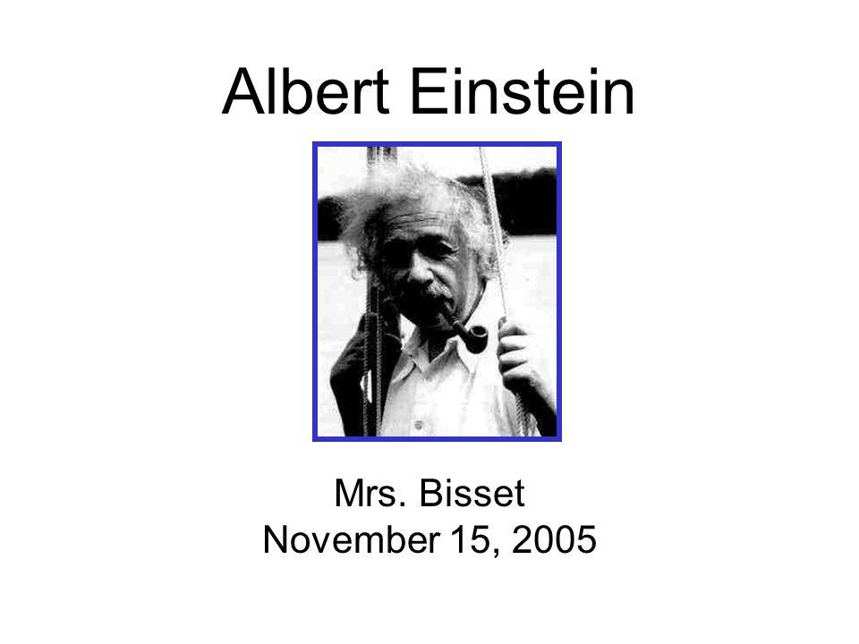 Albert Einstein Mrs. Bisset November 15, 2005