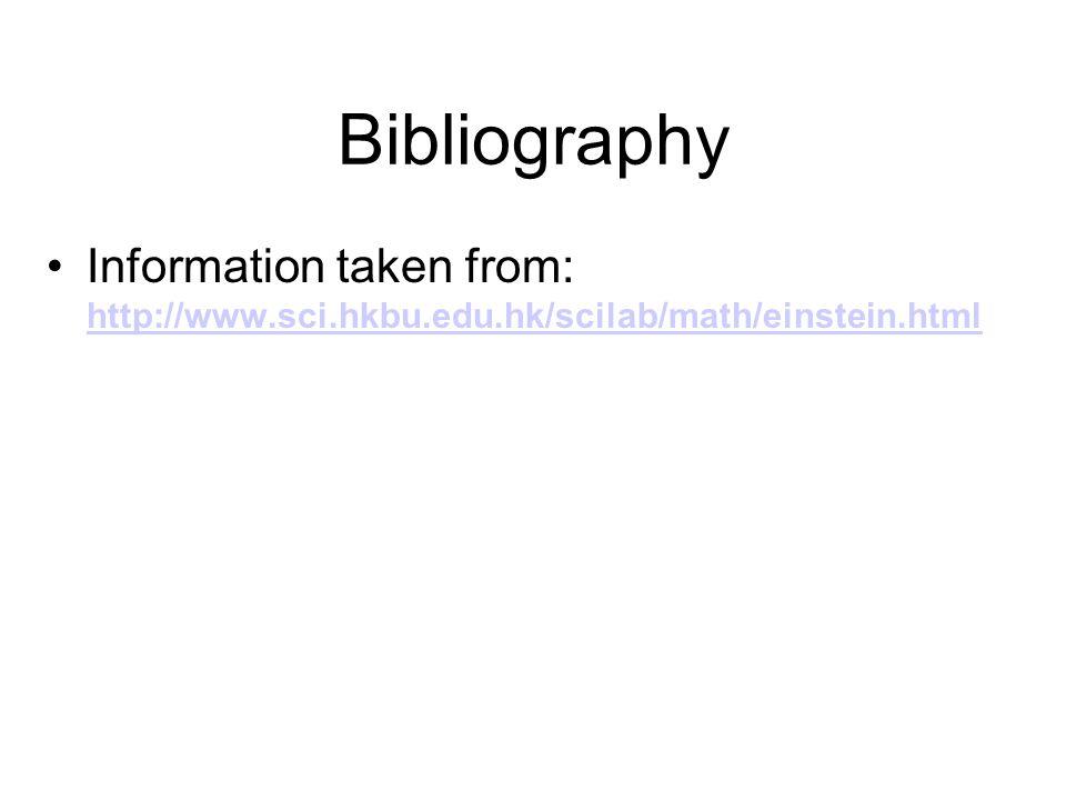 Bibliography Information taken from: http://www.sci.hkbu.edu.hk/scilab/math/einstein.html http://www.sci.hkbu.edu.hk/scilab/math/einstein.html