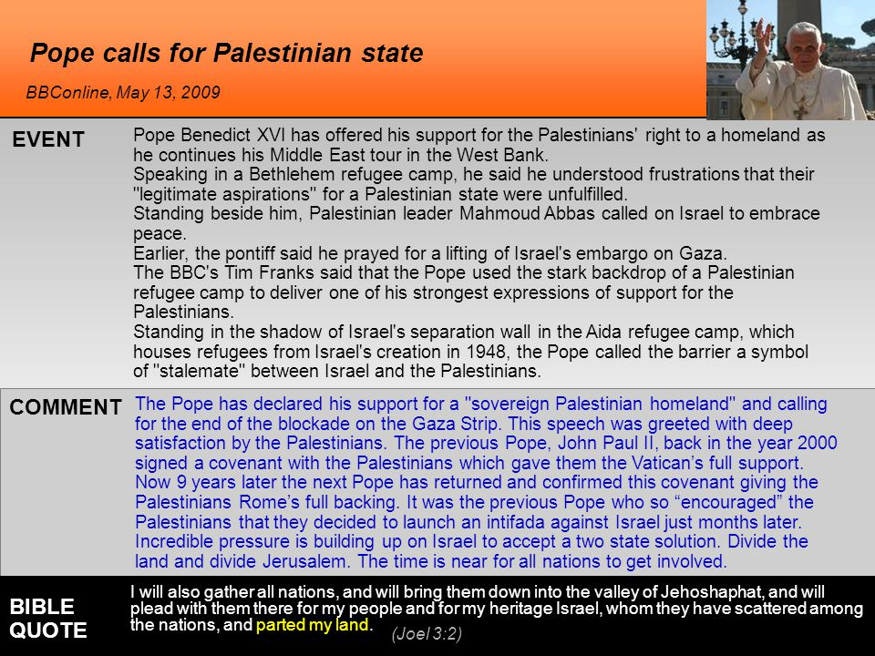 Pope calls for Palestinian state The Pope has declared his support for a