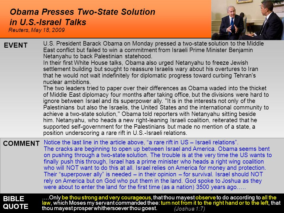 Obama Presses Two-State Solution in U.S.-Israel Talks Notice the last line in the article above, a rare rift in US – Israeli relations .