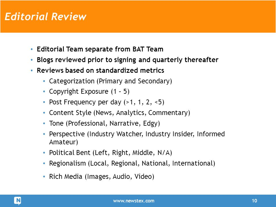 Editorial Team separate from BAT Team Blogs reviewed prior to signing and quarterly thereafter Reviews based on standardized metrics Categorization (P