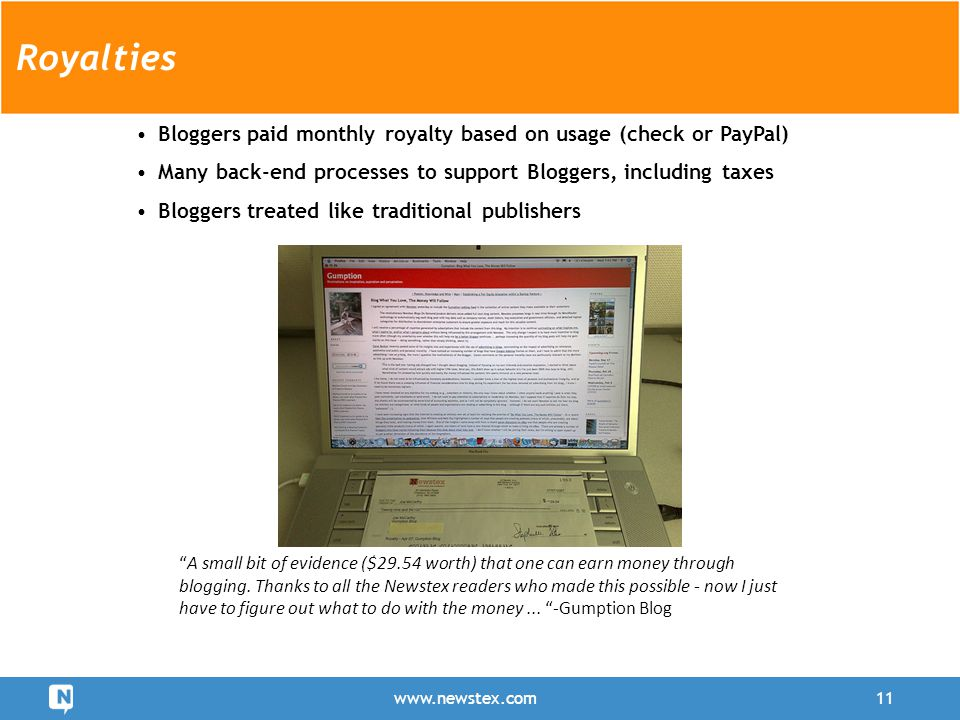 Bloggers paid monthly royalty based on usage (check or PayPal) Many back-end processes to support Bloggers, including taxes Bloggers treated like trad