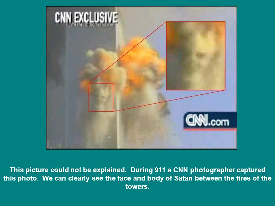 This picture could not be explained. During 911 a CNN photographer captured this photo.