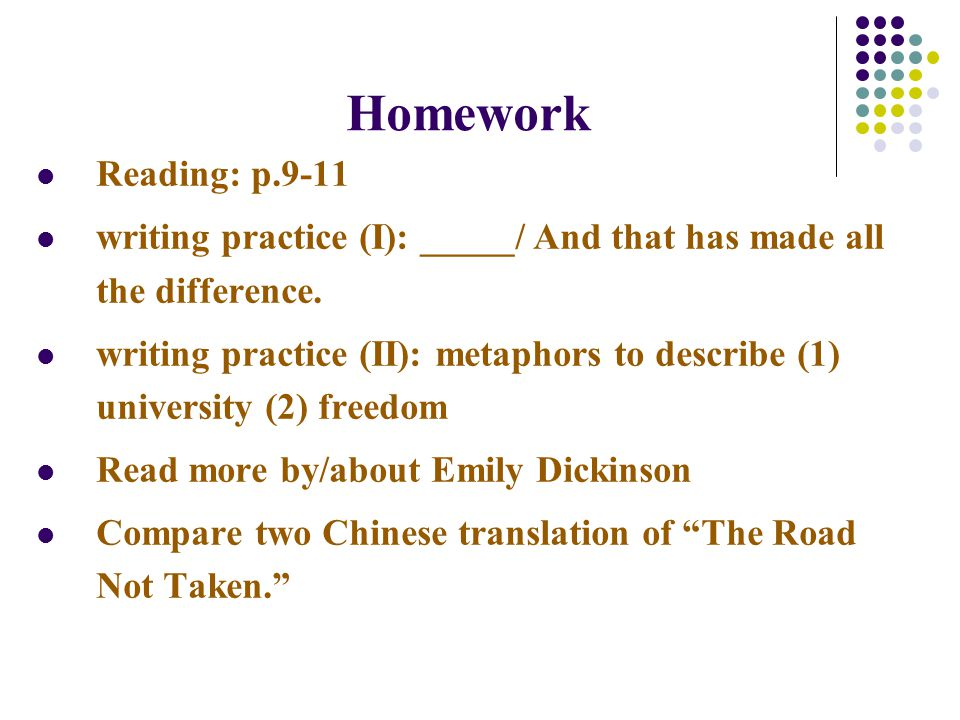Homework Reading: p.9-11 writing practice (I): _____/ And that has made all the difference.