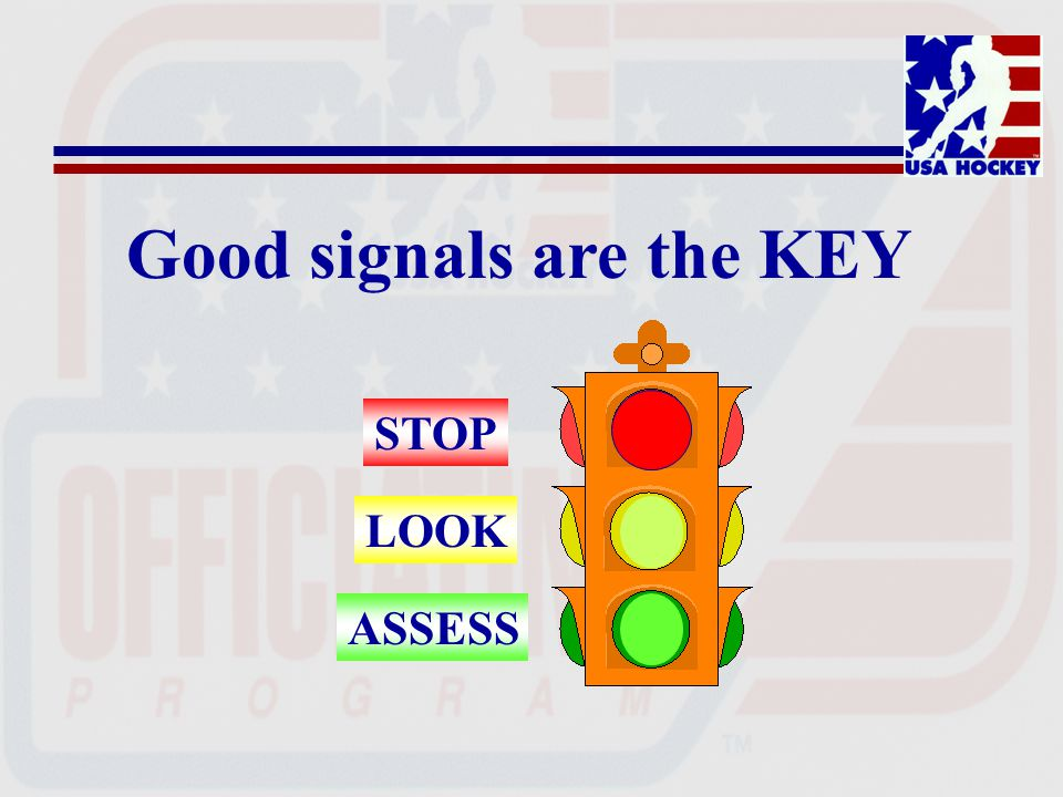 Good signals are the KEY STOP LOOK ASSESS