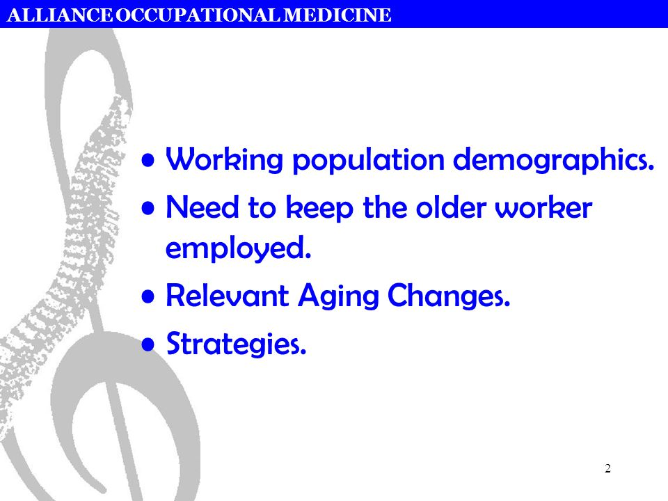 ALLIANCE OCCUPATIONAL MEDICINE 2 Working population demographics.