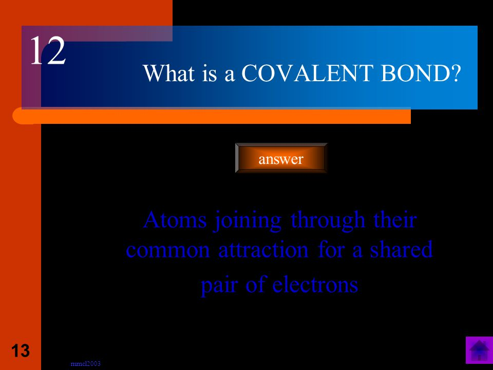 mmcl2003 12 What elements exist as diatomic molecules? H 2 N 2 0 2 F 2 Cl 2 Br 2 I 2 answer 11