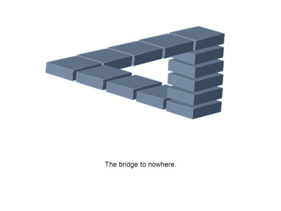 The bridge to nowhere.