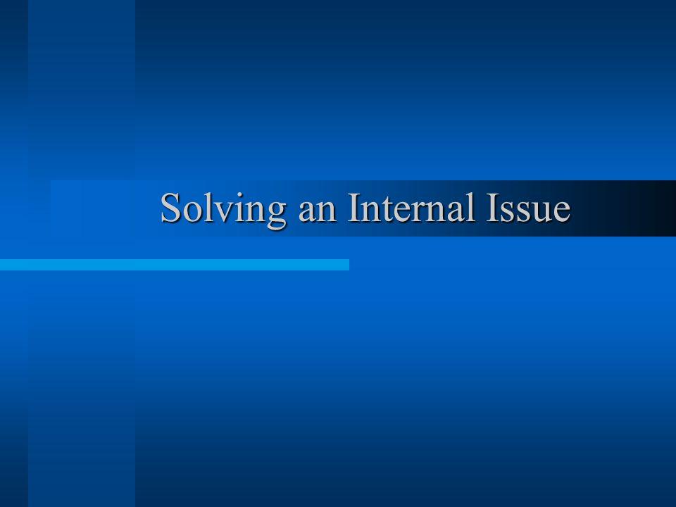 Solving an Internal Issue