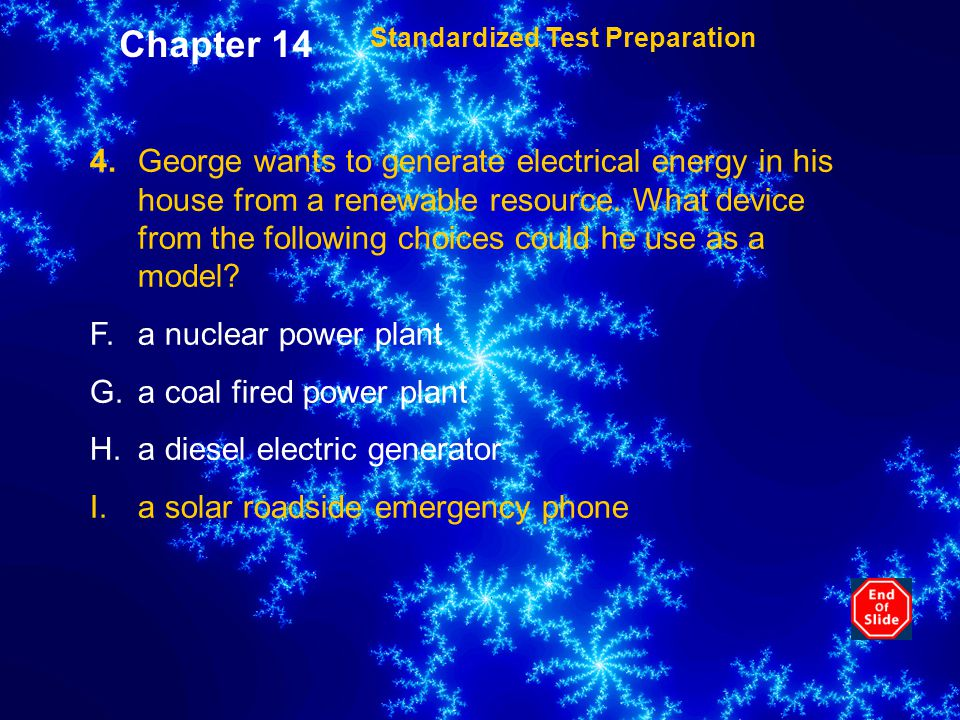 4.George wants to generate electrical energy in his house from a renewable resource.