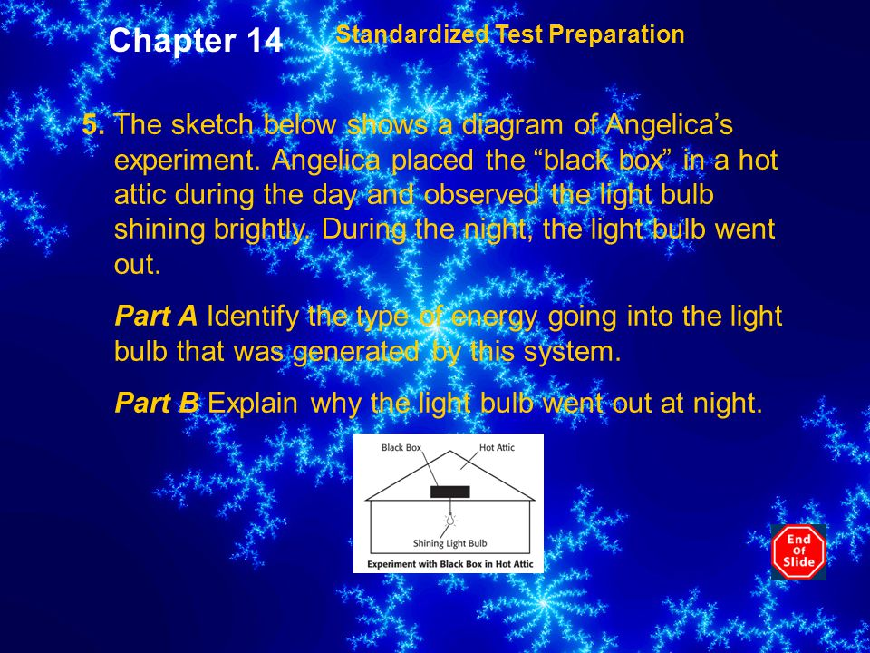 5.The sketch below shows a diagram of Angelica's experiment.