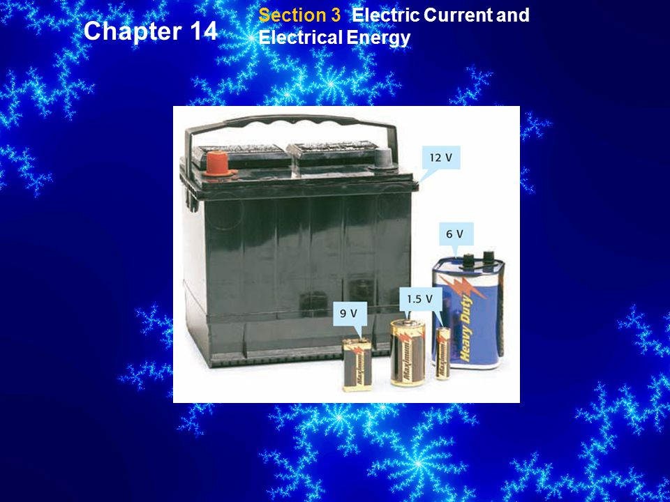 Section 3 Electric Current and Electrical Energy Chapter 14