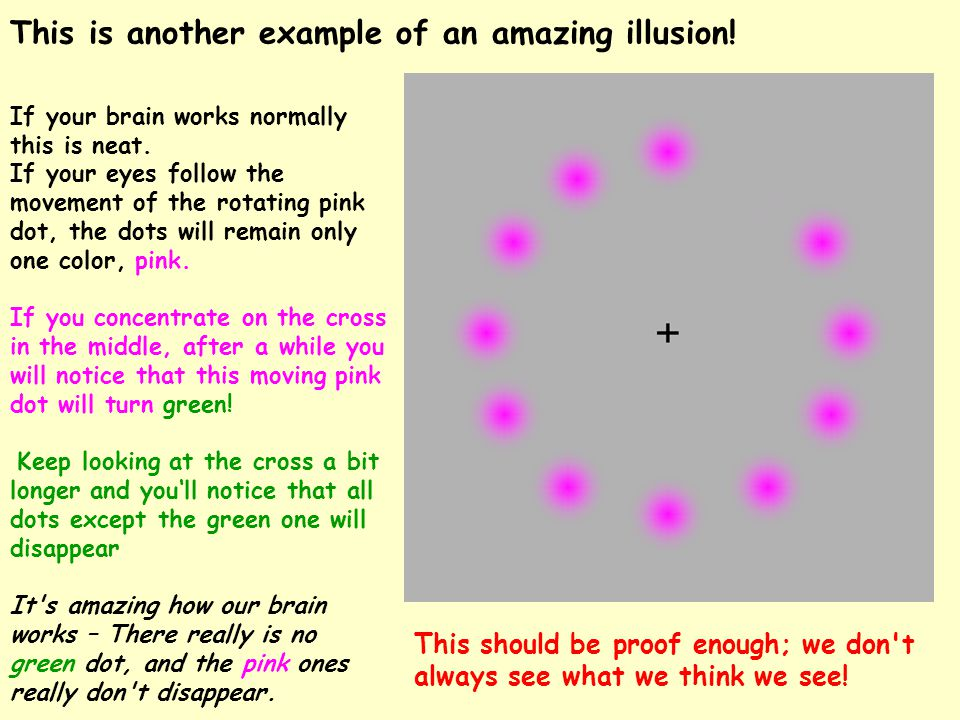 This is another example of an amazing illusion. If your brain works normally this is neat.
