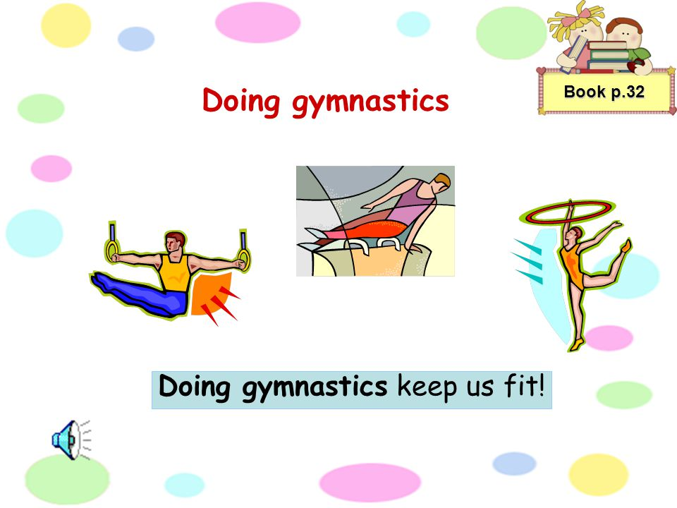 Book p.32 Dancing Dancing keeps us healthy and active!