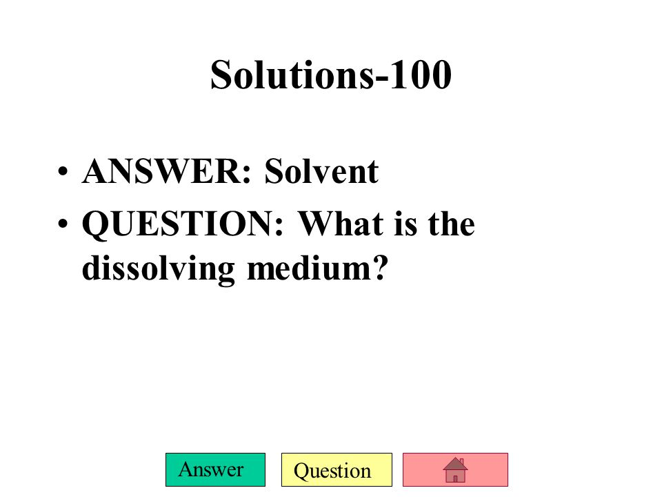 Question Answer FINAL JEOPARDY - Colligative Properties ANSWER: Elevation QUESTION: What happens to the boiling point when a solute is dissolved in solution?